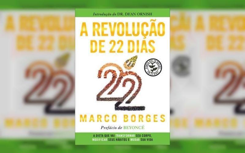 Livro A revolução de 22 dias – A dieta que vai transformar seu corpo, modificar seus hábitos e mudar a sua vida, por Marco Borges – ISBN: 8578813022